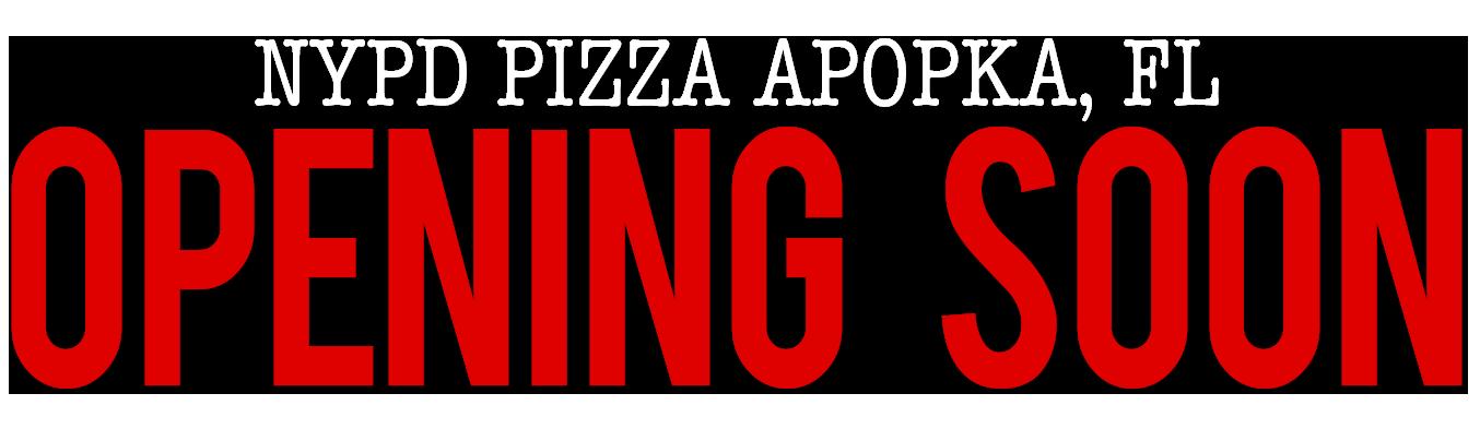 NYPD Pizza Apoka, FL Opening Soon!